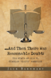 "Author Jack Barnhart's New Book ""And Then There Was Reasonable Doubt: The State of Ohio v. Charles Keith Wampler"" Is the True Story of a Wrongful Murder Conviction"
