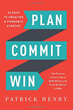 PLAN COMMIT WIN by Patrick Henry