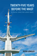"Author Peter Longley's New Book ""Twenty-Five Years before the Mast"" is a Study of the Effects of Technological Change on the Cruise Ship Industry in the Last Century"