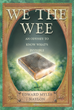 "Author Edward Myles Naylon's New Book ""We the Wee"" is a Spellbinding Tale About the Discovery of an Ancient Manuscript and the Writer Determined to Unlock its Secrets"