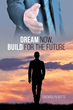 "Author Gwendolyn Butts's new book ""Dream Now, Build for the Future"" is a manual for prospective employees to master the skills necessary for success in the workplace"