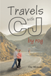 "Authors Roger Keith and Carol Jane Kallenbach's new book ""Travels with CJ by rog"" is a nostalgic memoir of a shared sixty-year journey"