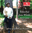 Mario Lamar Hunter and his Laid Back Jazz Ensemble: Powerful Jazz Winds