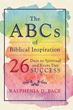 "Ralphenia D. Pace's New Book ""The ABCs of Biblical Inspiration 26 Days to Spiritual and Every Day Success"" is an Inspirational Twist to the Alphabet"