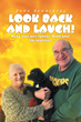 "Author John Schmidtke's Newly Released ""Look Back and Laugh"" is a Charming and Whimsical Reminder that Laughter is the Key to Happiness."