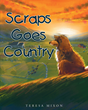 "Author Teresa Mixon's Newly Released ""Scraps Goes Country"" Teaches Children Not To Fear Change Through the Adventures of Scraps the Dog."