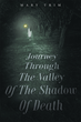 "Author Mary Trim's Newly Released ""Journey Through The Valley Of The Shadow Of Death"" is a Walk on the Path of a Cross Experience, a Valley Giving Life to Other Valleys"