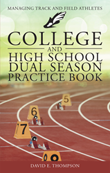 """David E. Thompson's new book """"College and High School Dual Season Practice Book"""" is comprehensive guide to coaching track and field."""