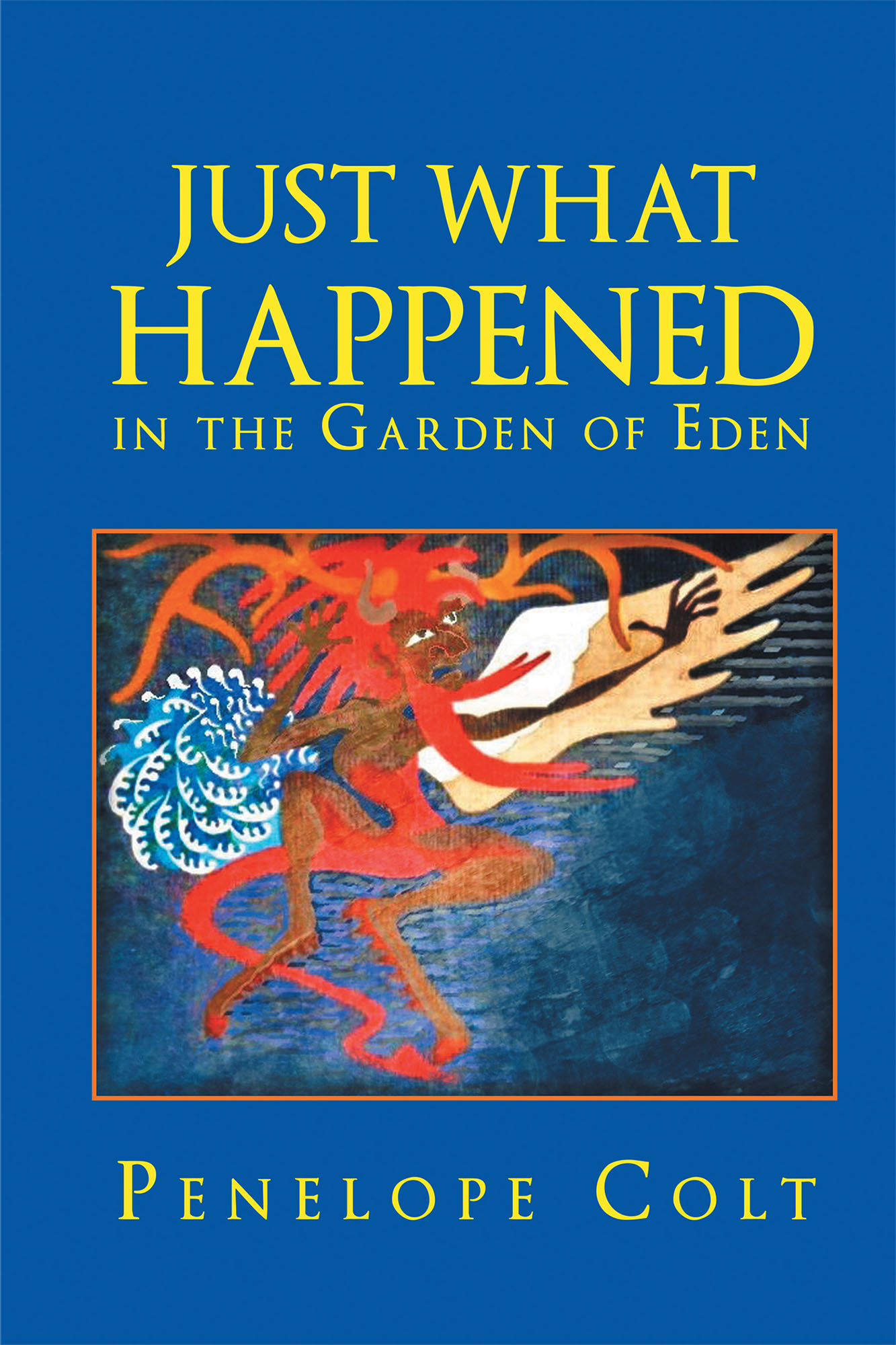 Author Penelope Colt S Illustrated The Newly Released Just What Happened In The Garden Of Eden