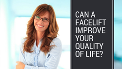 Can a Facelift improve your quality of life