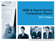 HRMS Solutions' 2017 HRIS & Payroll Vendor Comparison Report - 6th Annual Edition Now Available