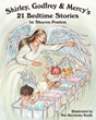 "Author Sharon Ponton's Newly Released ""Shirley, Godfrey, and Mercy's 21 Bedtime Stories"" is a Collection of Tales Featuring Three Cherubs Learning Their Heavenly Mission"