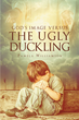 "Author Pamela Williamson's Newly Released ""God's Image Versus The Ugly Duckling"" Shows Readers How to Feel They Are as Beautiful as the God Who Created Them"