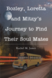 "Author Rachel M. James's new book """"Bozley, Loretta and Mitzy's Journey to Find Their Soul Mates"" is a sex, drugs, murder, and mayhem-filled mission to find true love."