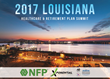 2017 Louisiana Healthcare & Retirement Plan Summit Gathers Employers and Industry Experts to Discuss Healthcare, 401(k) and 403(b) Best Practices