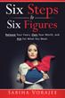 Sabiha Vorajee Presents 'Six Steps to Six Figures'