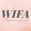 The Women in the Fitness Industry Association (WIFA)