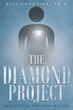 "Author Bill Fournier, Ph.D.'s newly released ""The Diamond Project: Rediscover the Gems Within"" is a solid parable that shows readers how to develop a successful mindset."