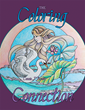 "Author Connie J. Brewer's Newly Released ""The Coloring Connection"" is a Beautiful Book of Fabulous Designs Sure to Help the Reader Contemplate the Wonders of Creation"
