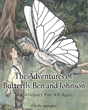 "Author F. Leslie Spangler's New Release ""The Adventures of Butterfly Ben and Johnson"" is a Delightfully Written and Illustrated Adventure Book Based on Scripture Verses"