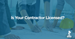 Is Your Contractor Licensed? BBB and DBPR Team Up to Keep Floridians Safe from Unlicensed Contractors