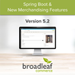 Broadleaf Commerce Adopts Spring Boot, Announces New Merchandising Features in Version 5.2