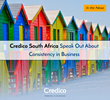 Credico South Africa Speak Out About Consistency in Business