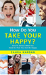 How do you take your Happy