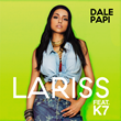 "International Recording Artist Lariss Set to Unveil US Debut Single ""Dale Papi"" Featuring Hip-Hop Artist K7"