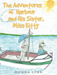 "Author Donna Lynn's Newly Released ""The Adventures of Harbour and His Sister, Miss Kitty"" Features the Daily Adventures of Two Cats"