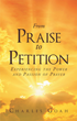"Author Charles Goah's Newly Released ""From Praise to Petition: Experiencing the Power and Passion of Prayer"" is a Guide for All Who Want a More Passionate Prayer Life"
