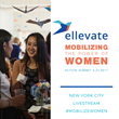 Ellevate Network Announces New Speaker Lineup and Sponsors for Mobilizing the Power of Women Summit in June