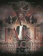 """Victor M. Carrión's New Book """"Jake Falcón: Spirit Hunter"""" is a Thrilling and Dark Story of Good Versus Evil"""