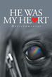 "Author Horseinwinter's Newly Released ""He Was My Heart"" is the Heartwarming Story of a Horse Named Windwalker and a Loving Memoir of his Fifteen Years With the Writer"