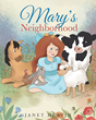 "Author Janet Heavin's Newly Released ""Mary's Neighborhood"" is the Charming Tale of a Young Woman Who Spends Her Days Spreading Compassion and Joy to Others"