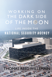 Mill City Press Announces the Launch of Working on the Dark Side of the Moon: Life Inside the National Security Agency