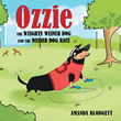 "Amanda Blodgett's New Book ""Ozzie the Weighty Weiner Dog and the Weiner Dog Race"" is a Fun and Inspiring Work About a Strong Little Dog Named Ozzie"