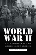 "Author Johnnie Howell's New Book ""World War II as I Remember It and Other Short Stories"" Is an Intriguing Account of the Author's Experiences on the Front Lines"