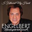 "International Music Legend Engelbert Humperdinck Releases Brand New Single ""I Followed My Heart"" via OK!Good Records"