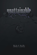 """Author Heidy S. Reilly's New Book """"Unattainable"""" Is the Potent Tale of a Special Young Woman Whose Chance Encounter With a Mysterious Stranger Changes Her World Forever"""