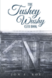 """Author Jon E. Roe's Newly Released """"The Tushey Wushy Club Book"""" is a Fondly Nostalgic Account of a Close-Knit Family in Postwar America"""