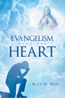 """Author Ruth O. Deel's Newly Released """"Evangelism From The Heart"""" is a Manual to Evangelism That Teaches Readers How to Lead the Lost Back to God"""