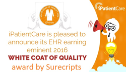 iPatientCare is pleased to announce its EHR earning eminent 2016 Surescripts White Coat of Quality Award