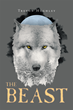 """Trevon Hughley's New Book """"The Beast"""" is the Thrilling Story of a High School Sophomore Who Must Learn to Love His Life as a Human-Wolf Hybrid with Anger Issues"""