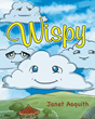 "Author Janet Asquith's New Book ""Wispy"" is a Charming and Whimsical Children's Tale Imagining the Fun-filled Secret Life of Clouds"