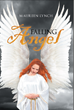 """Author Maureen Lynch's New Book """"Falling Angel"""" is a Candid Memoir of the Joys and the Challenges She Has Faced Since Childhood Due to Her Gift of Clairvoyance."""