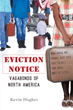 """Kevin Hughes's New Book """"Eviction Notice: Vagabonds of North America"""" is about the Practice of Forcing African Americans to Leave Neighborhoods During the 20th Century"""