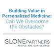 Slone Partners Hosts Precision Medicine Event Led by Michael Pellini, MD with Panelists Troy Cox, Barbara Weber, MD and Roman Yelensky, PhD