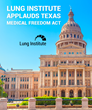 Lung Institute Applauds Texas Medical Freedom Act