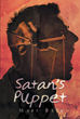 "Author Mary Beth's newly released ""Satan's Puppet"" is a dynamic book delving into Satan's influences, while giving insight on how to take back control with God's help."